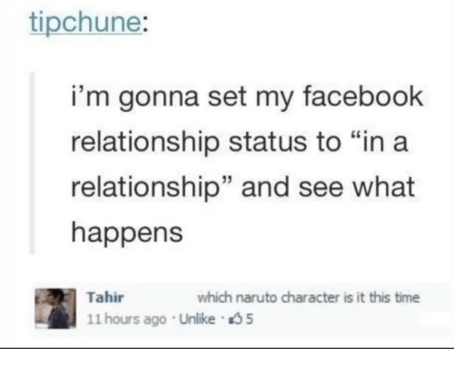 Facebook Naruto And Time Tipchune Im Gonna Set My Facebook Relationship Status To In A Relationship And See What Happens Tahir Hours Ago
