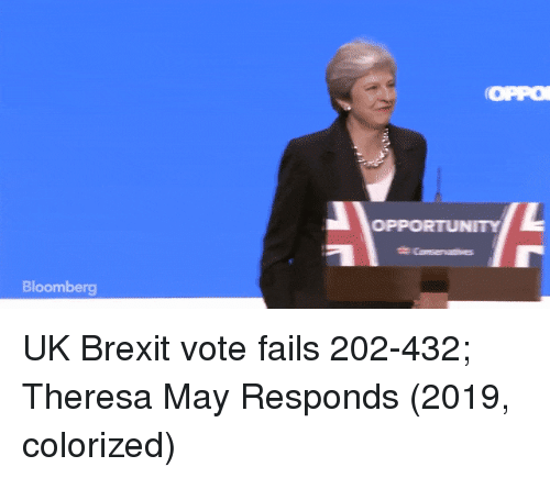 Opportunity, Brexit, and Bloomberg: tir  oPPO  OPPORTUNITY  Bloomberg UK Brexit vote fails 202-432; Theresa May Responds (2019, colorized)