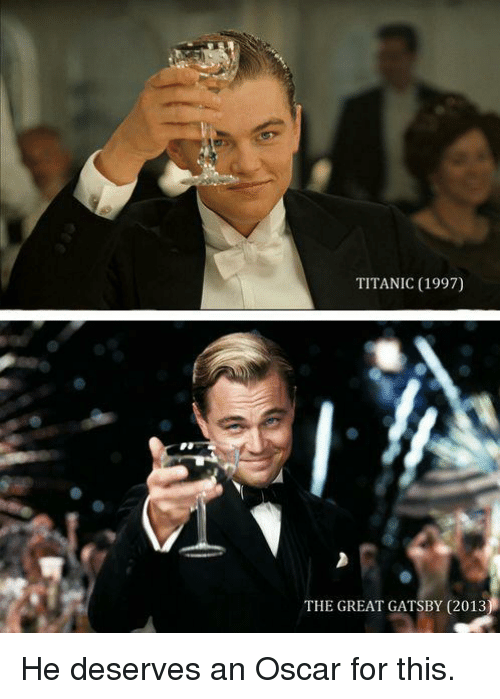titanic 1997 the great gatsby 2013 he deserves an oscar 11768496 titanic 1997 the great gatsby 2013 he deserves an oscar for this