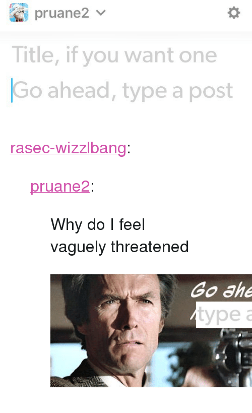 """Tumblr, Blog, and Http: Title, if you want one  Go ahead, type a post <p><a href=""""http://rasec-wizzlbang.tumblr.com/post/164772820013/pruane2-why-do-i-feel-vaguely-threatened"""" class=""""tumblr_blog"""">rasec-wizzlbang</a>:</p> <blockquote> <p><a href=""""http://pruane2.tumblr.com/post/164771851425/why-do-i-feel-vaguely-threatened"""" class=""""tumblr_blog"""">pruane2</a>:</p> <blockquote><p>Why do I feel vaguely threatened</p></blockquote> <figure class=""""tmblr-full"""" data-orig-height=""""249"""" data-orig-width=""""600""""><img src=""""https://78.media.tumblr.com/e3a100fcae13111b45b0b3287200f950/tumblr_inline_ovh8toaI1f1qjicbu_540.png"""" data-orig-height=""""249"""" data-orig-width=""""600""""/></figure></blockquote>"""