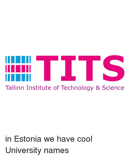 Tits, Cool, and Science: TITS  Tallinn Institute of Technology & Science