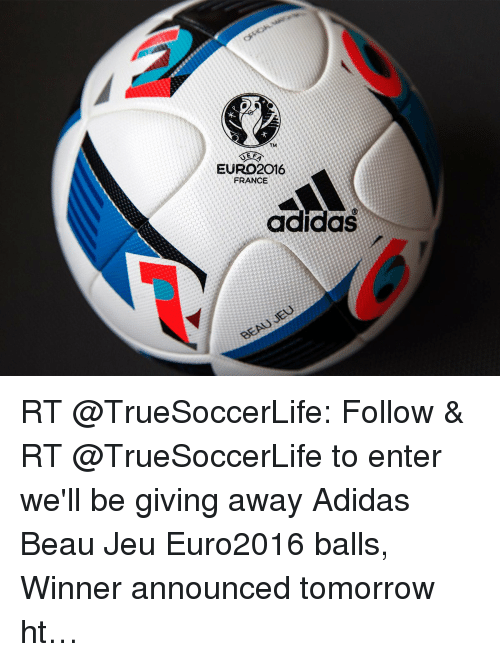 1483bb9789 TM EF EURO 2016 FRANCE Adidas JEU BEAU RT Follow   RT to Enter We ll ...