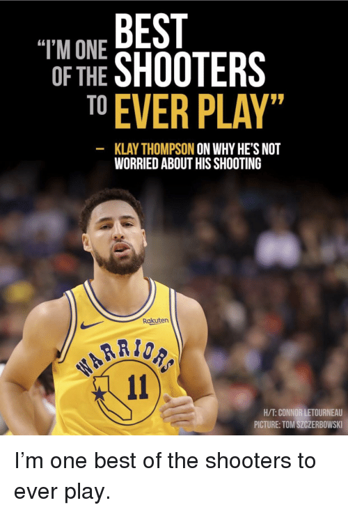4169debb770 T M ONE OF THE BEST OF NE SHOOTERS TO EVER PLAY KLAY THOMPSON ON WHY ...