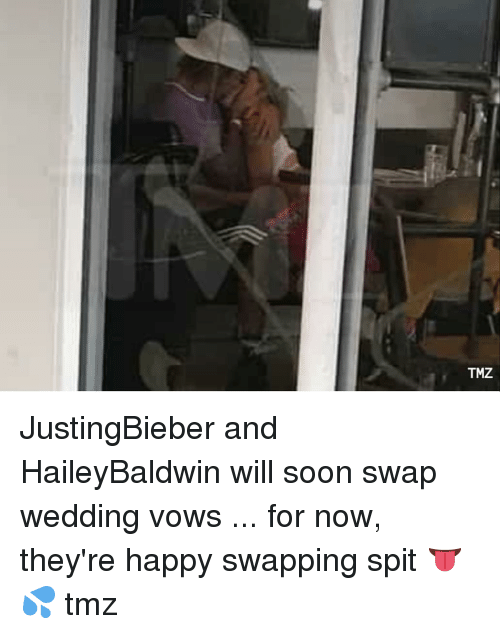 Memes, Soon..., and Happy: TMZ JustingBieber and HaileyBaldwin will soon swap wedding vows ... for now, they're happy swapping spit 👅💦 tmz