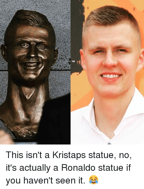 Memes, Ronaldo, and 🤖: TNA This isn't a Kristaps statue, no, it's actually a Ronaldo statue if you haven't seen it. 😂