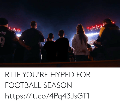 Football, Nfl, and For: Tnkin  AND  20 RT IF YOU'RE HYPED FOR FOOTBALL SEASON https://t.co/4Pq43JsGT1