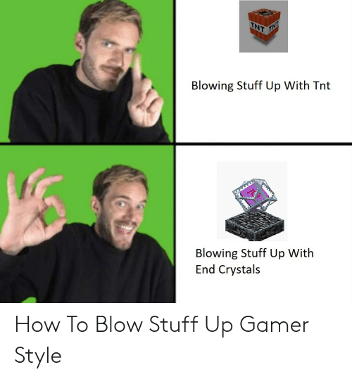 How To, Stuff, and How: TNT  THT  Blowing Stuff Up With Tnt  Blowing Stuff Up With  End Crystals How To Blow Stuff Up Gamer Style