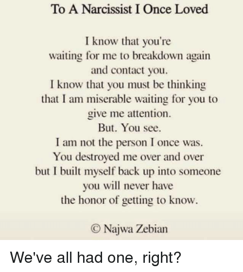 To a Narcissist I Once Loved I Know That You're Waiting for
