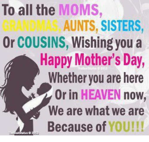 To All The Moms Aunts Sisters Or Cousins Wishing You A Happy