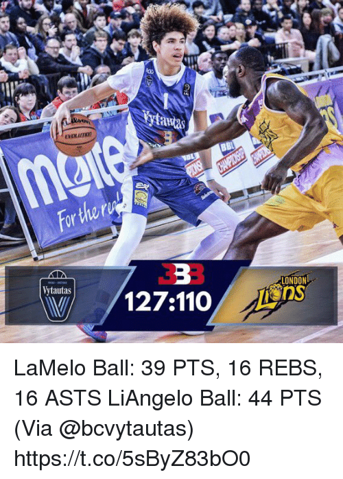 Memes, London, and 🤖: to  awa  For the r  3:3  Vytautas  LONDON  ns LaMelo Ball: 39 PTS, 16 REBS, 16 ASTS LiAngelo Ball: 44 PTS  (Via @bcvytautas) https://t.co/5sByZ83bO0