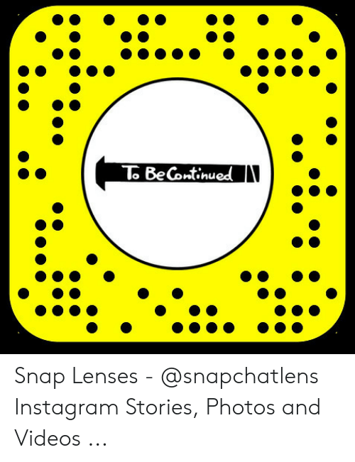 To BeContinued Snap Lenses - Instagram Stories Photos and