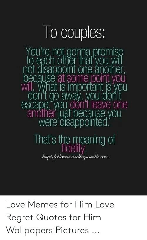 To Couples You\'re Not Gonna Promise to Each Other That You ...
