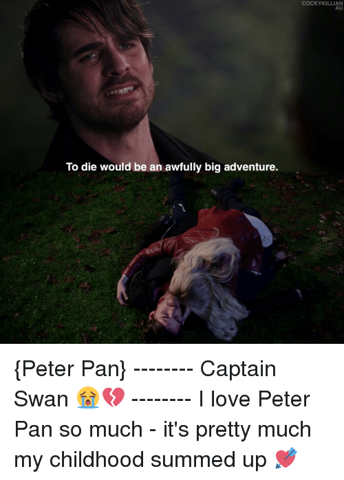 To Die Would Be An Awfully Big Adventure Cocky Killian Au Peter Pan