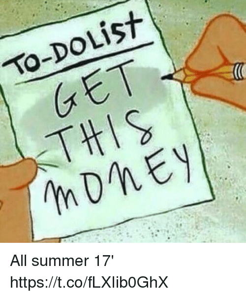 to do list get all summer 17 https t co flxiib0ghx 22116346 to do list get all summer 17' stcoflxiib0ghx funny meme on me me