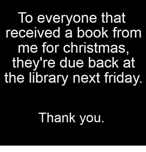 Image result for library book due next week christmas meme