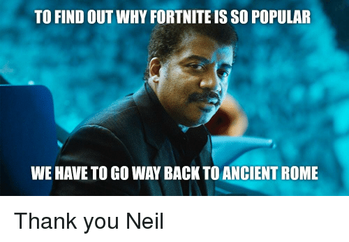 To FIND OUT WHY FORTNITE IS SO POPULAR WE HAVE TO GO WAY