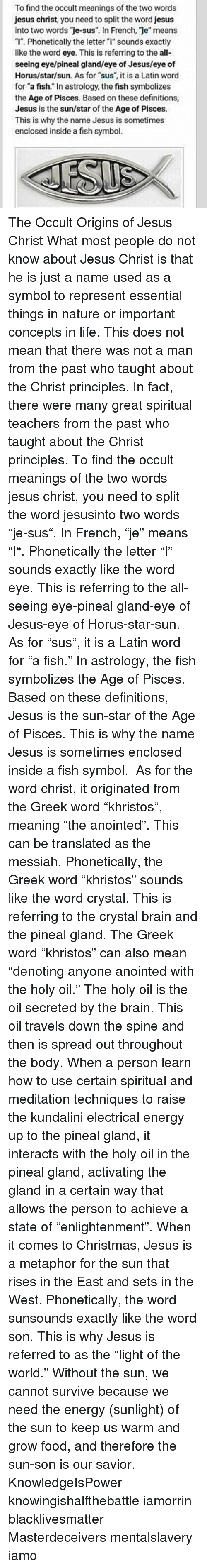 To Find The Occult Meanings Of The Two Words Jesus Christ You Need