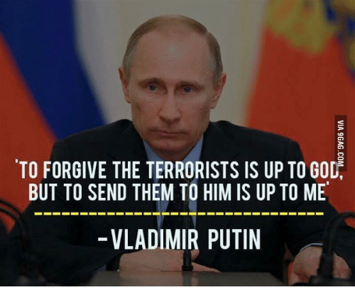 Vladimir Putin And Forgiveness TO FORGIVE THE TERRORISTS IS UP GOD