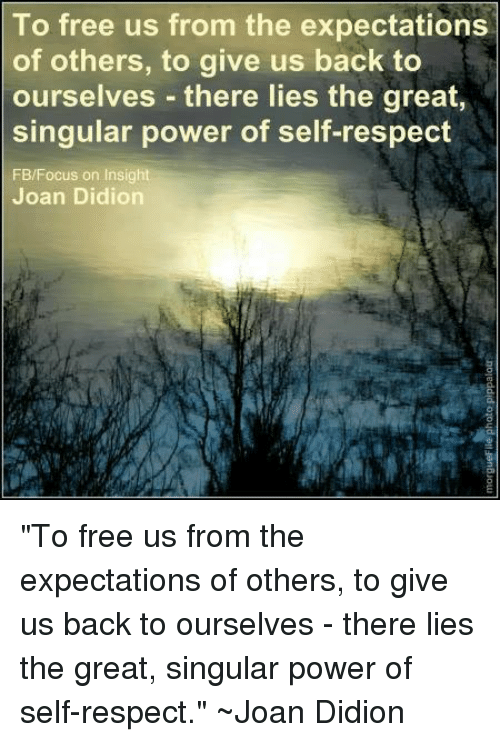 ✅ best memes about joan didion joan didion memes ~joan didion · memes respect and focus to us from the expectations of others