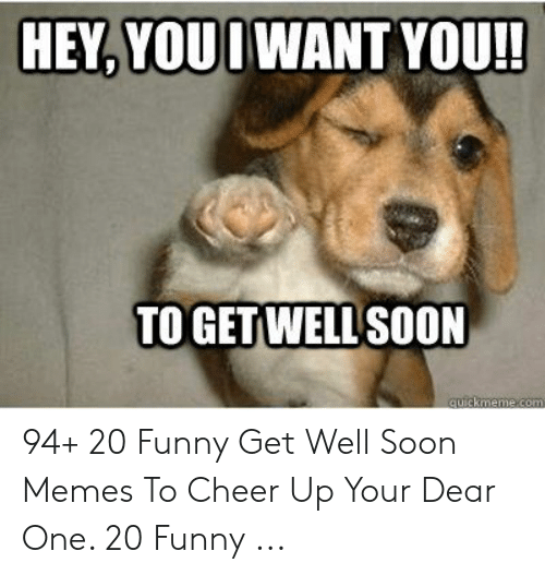 To GETWELL' SOON 94+ 20 Funny Get Well Soon Memes to Cheer Up Your Dear One 20 Funny | Funny Meme on ME.ME