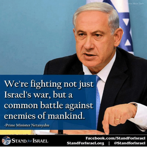 Facebook, Memes, and Common: to: Haim Zach  We're fighting not just  Israel's war, but a  common battle against  enemies of mankind.  Prime Minister Netanyahu  参STAND for ISRAEL  Facebook.com/StandForlsrael  StandForlsrael.org | @Standforlsrael