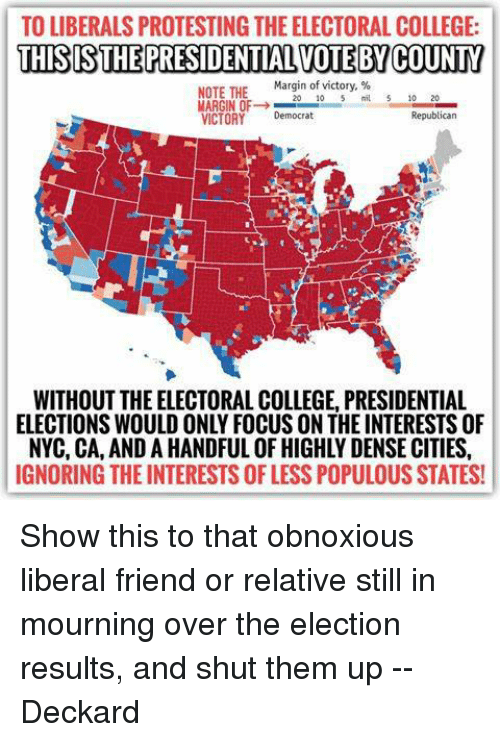 To LIBERALS PROTESTING THEELECTORAL COLLEGE THISISTHE ...