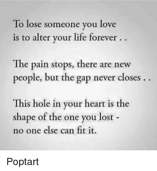 Memes, The Gap, And Holes: To Lose Someone You Love Is To Alter
