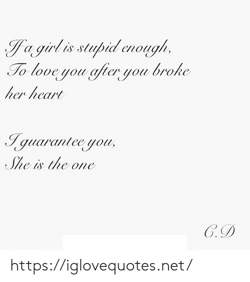 Love, Heart, and Her: To love you gfer you broke  her heart  quucr canlce uou  e is hc one  Goo https://iglovequotes.net/