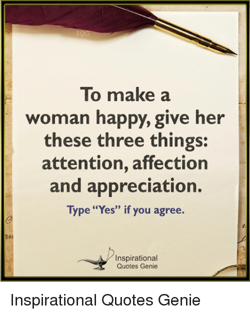 To Make A Woman Happy Give Her These Three Things Attention Amazing Quotes About Affection