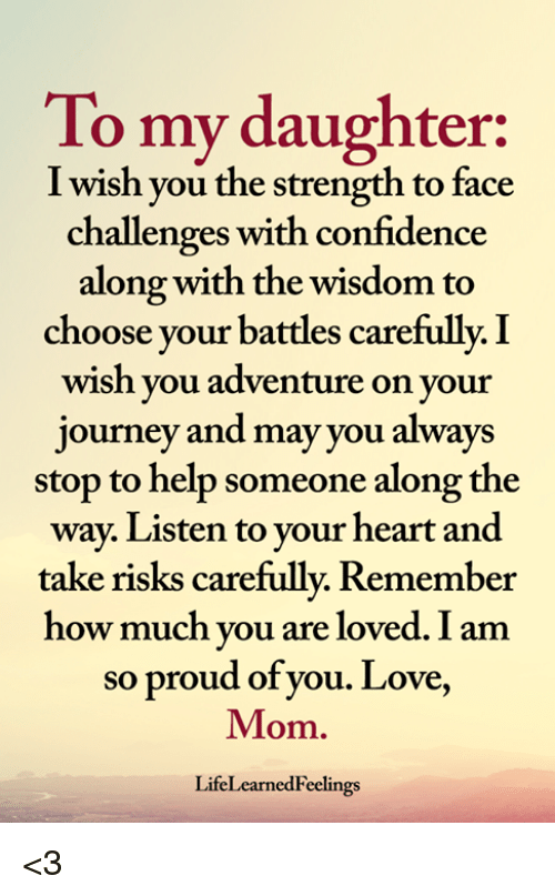 To My Daughter I Wish You the Strength to Face Challenges ... | 500 x 807 png 172kB