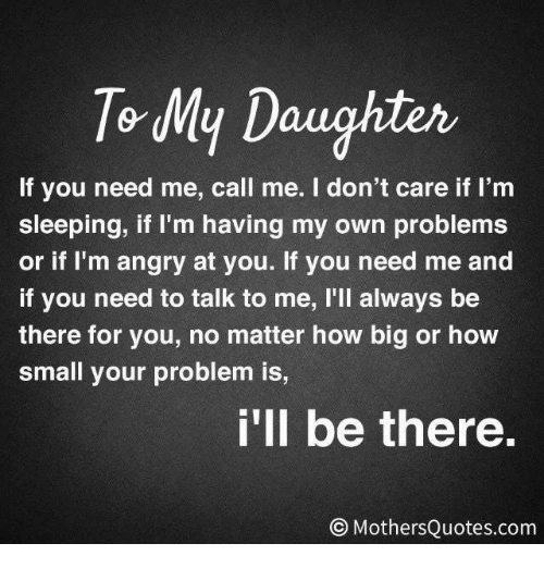 To My Daughter If You Need Me Call Me I Dont Care If Im Sleeping