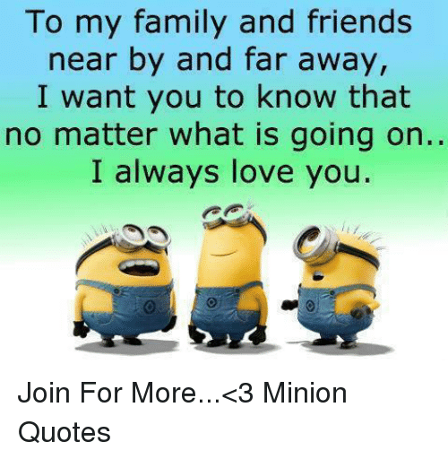 to my family and friends near by and far away i want you to know