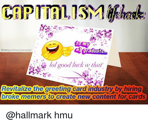 To my hi graduate cletsjustbecomrades revitalize the greeting card memes hallmark and content to my hi graduate cletsjustbecomrades revitalize the greeting card m4hsunfo