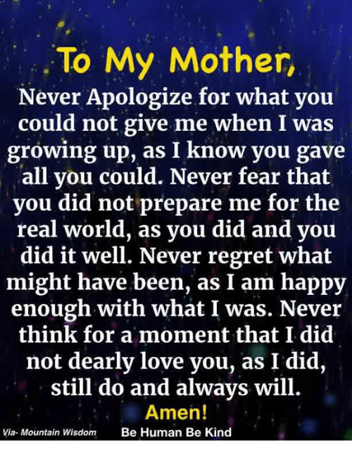 To My Mother Never Apologize for What Yoiu Could Not Give Me When I