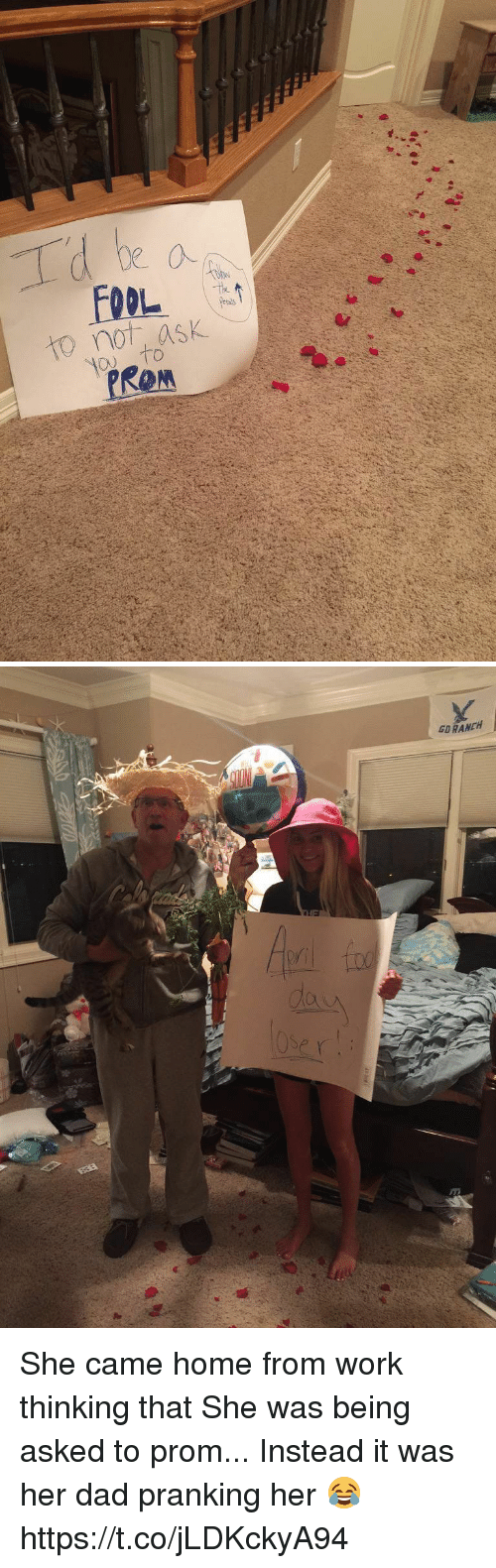 Dad, Work, and Home: to not ask   GD RANCH She came home from work thinking that She was being asked to prom... Instead it was her dad pranking her 😂 https://t.co/jLDKckyA94