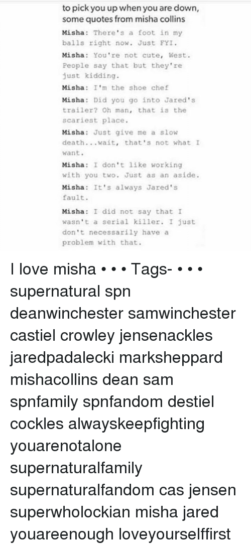 To Pick You Up When You Are Down Some Quotes From Misha Collins