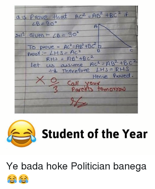 """Dekh Bhai, International, and Acting: To prove Ac AB  t  proof LHSE AC2  Let us a asume Act -AB BC""""  Therefore LHS RHS  Hense praved.  Student of the Year Ye bada hoke Politician banega 😂😂"""