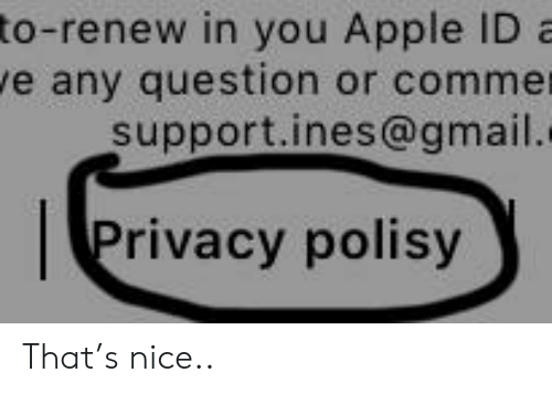 To-Renew in You Apple ID a E Any Question or Comme Supportines@gmail