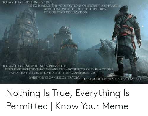To Say That Nothing Is True Is To Realize The Foundations Of