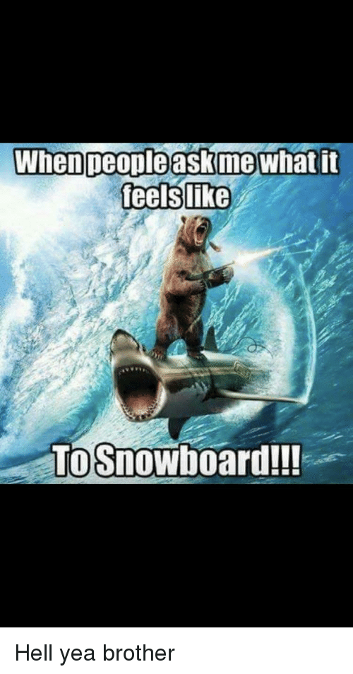 To Snowboard Hell Meme On Meme