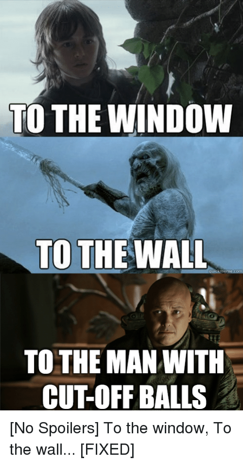 to the window to the wall to the man with 22606047 ✅ 25 best memes about to the window to the wall to the window,To The Window To The Wall Meme