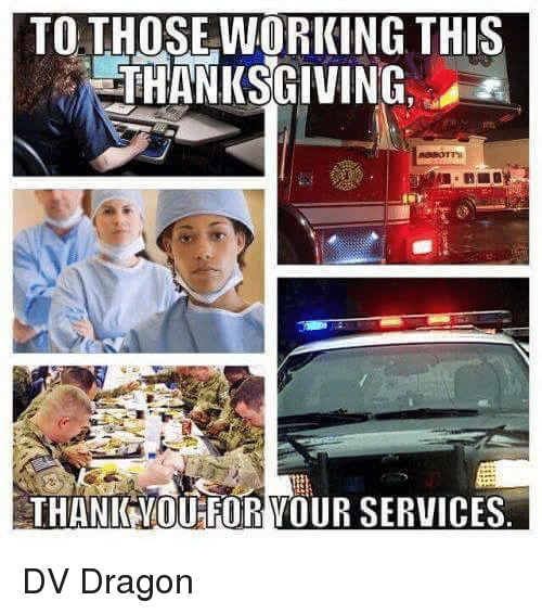 To THOSE WORKING THIS THANKSGIVING THANK VOURFORVOUR