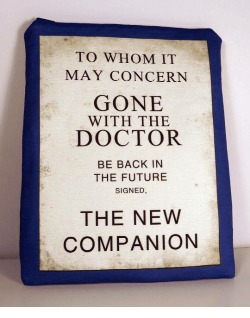 To whom it may concern gone with the doctor be back in the future doctor future and memes to whom it may concern gone with the doctor thecheapjerseys Choice Image