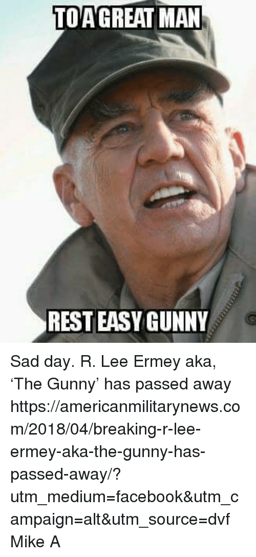 R Lee Ermey Outstanding Meme TOAGREAT MAN REST EASY...