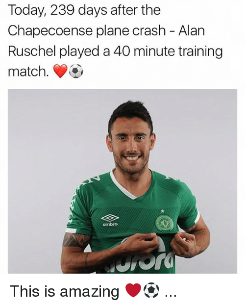 Memes, Match, and Plane Crash: Today, 239 days after the  Chapecoense plane crash - Alan  Ruschel played a 40 minute training  match. This is amazing ❤️⚽️ ...