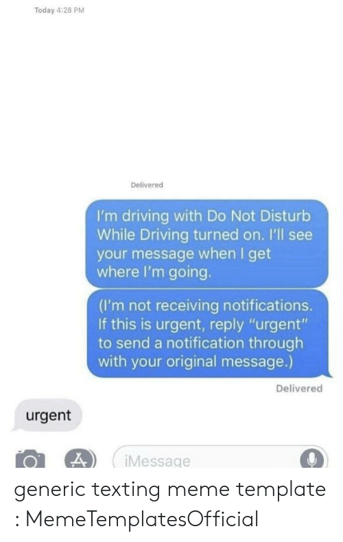 Today 428 PM Delivered I'm Driving With Do Not Disturb While