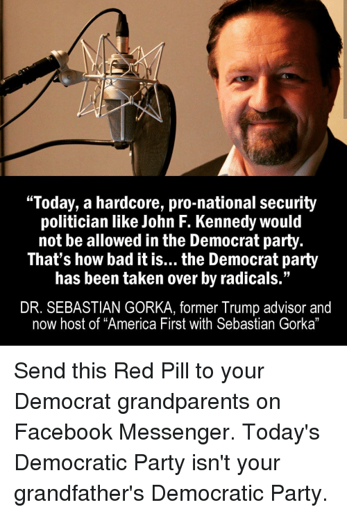 Not Your Grandfathers National >> Today A Hardcore Pro National Security Politician Like John F