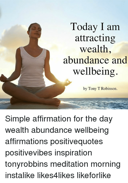 Today I Am Attracting Wealth Abundance and Wellbeing by Tony