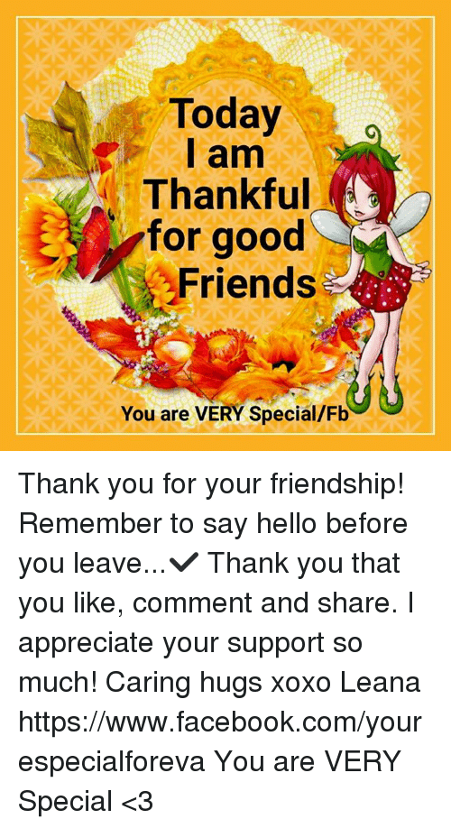 Today I Am Thankful For Good Friends You Are Very Specialfb Thank