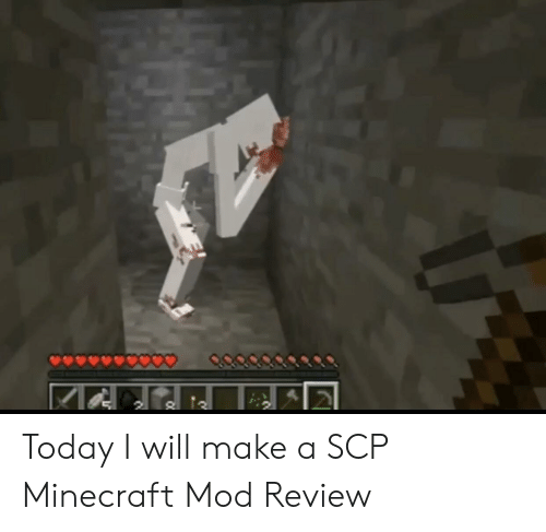 Minecraft, Today, and Scp: Today I will make a SCP Minecraft Mod Review